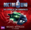 Doctor Who: The Coming Of The Terraphiles - eAudiobook