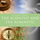 Scientist And The Romantic, The (BBC Radio 3  Documentary) - eAudiobook