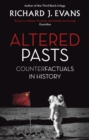 Altered Pasts : Counterfactuals in History - eBook