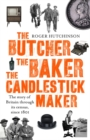 The Butcher, the Baker, the Candlestick-Maker : The story of Britain through its census, since 1801 - Book