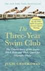 The Three-Year Swim Club : The Untold Story of the Sugar Ditch Kids and Their Quest for Olympic Glory - eBook