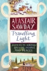 Travelling Light : Journeys Among Special People and Places - Book