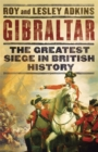 Gibraltar : The Greatest Siege in British History - Book