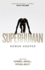 Superhuman : Life at the Extremes of Mental and Physical Ability - Book