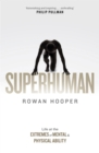 Superhuman : Life at the Extremes of Mental and Physical Ability - eBook