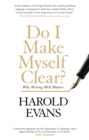 Do I Make Myself Clear? : Why Writing Well Matters - eBook
