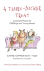 A Triple-Decker Treat : Collected Poems for Old Dogs and Young Hearts - Book