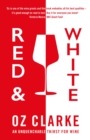 Red & White : An unquenchable thirst for wine - eBook