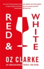 Red & White : An unquenchable thirst for wine - Book
