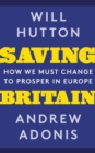 Saving Britain : How We Must Change to Prosper in Europe - Book