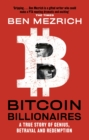 Bitcoin Billionaires : A True Story of Genius, Betrayal and Redemption - eBook