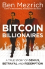 Bitcoin Billionaires : A True Story of Genius, Betrayal and Redemption - Book
