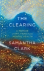 The Clearing : A memoir of art, family and mental health - Book