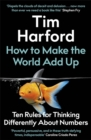 How to Make the World Add Up : Ten Rules for Thinking Differently About Numbers - Book