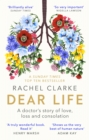 Dear Life : A Doctor s Story of Love and Loss - eBook