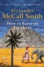 How to Raise an Elephant - eBook