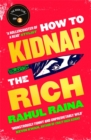 How to Kidnap the Rich : 'For fans of My Sister the Serial Killer, Parasite and Crazy Rich Asians' Cosmopolitan - Book