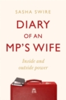 Diary of an MP's Wife : Inside and Outside Power - Book