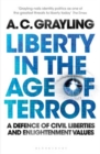Liberty in the Age of Terror : A Defence of Civil Liberties and Enlightenment Values - Book