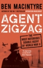 Agent Zigzag : The True Wartime Story of Eddie Chapman: Lover, Traitor, Hero, Spy (reissued) - eBook