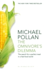 The Omnivore's Dilemma : The Search for a Perfect Meal in a Fast-Food World - eBook