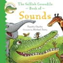 The Selfish Crocodile Book of Sounds - Book