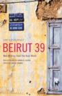 Beirut39 : New Writing from the Arab World - eBook