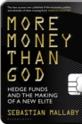 More Money Than God : Hedge Funds and the Making of the New Elite - eBook