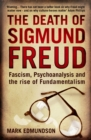The Death of Sigmund Freud : Fascism, Psychoanalysis and the Rise of Fundamentalism - eBook