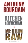 Anthony Bourdain boxset : Kitchen Confidential & Medium Raw - eBook