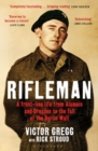 Rifleman : A Front-Line Life from Alamein and Dresden to the Fall of the Berlin Wall - Book