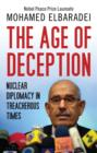 The Age of Deception : Nuclear Diplomacy in Treacherous Times - eBook