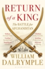 Return of a King : The Battle for Afghanistan - Book