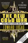 The New Cold War : How the Kremlin Menaces both Russia and the West - eBook