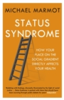 Status Syndrome : How Your Social Standing Directly Affects Your Health - eBook
