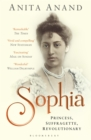 Sophia : Princess, Suffragette, Revolutionary - Book