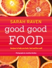 Good Good Food : Recipes to Help You Look, Feel and Live Well - Book