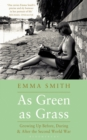As Green as Grass : Growing Up Before, During & After the Second World War - Book