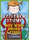 Fizzlebert Stump: The Boy Who Cried Fish - Book