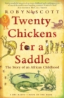 Twenty Chickens For A Saddle : The Story of an African Childhood - eBook