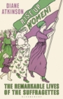 Rise Up Women! : The Remarkable Lives of the Suffragettes - Book