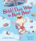 Shhh! Don't Wake the Royal Baby! - eBook