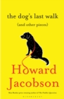 The Dog's Last Walk : (And Other Pieces) - Book
