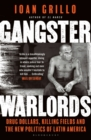 Gangster Warlords : Drug Dollars, Killing Fields, and the New Politics of Latin America - Book