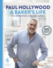 A Baker's Life : 100 fantastic recipes, from childhood bakes to five-star excellence - eBook