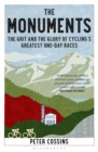 The Monuments : The Grit and the Glory of Cycling's Greatest One-day Races - Book