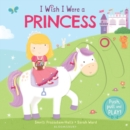 I Wish I Were a Princess - Book