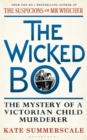 The Wicked Boy : An Infamous Murder in Victorian London - Book