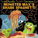 Monster Max's Shark Spaghetti - Book