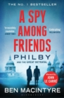A Spy Among Friends : Kim Philby and the Great Betrayal - eBook
